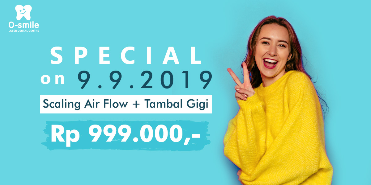 Special Price Hanya di 9 September 2019: Scaling Air Flow + Tambal Gigi