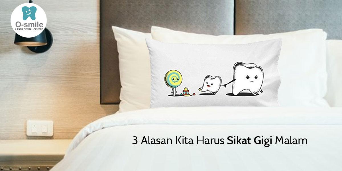 3 Alasan Kita Harus Sikat Gigi Malam