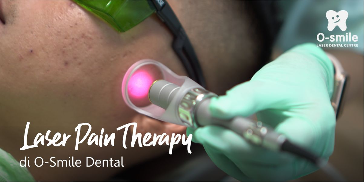 Laser Pain Therapy di O-Smile Dental